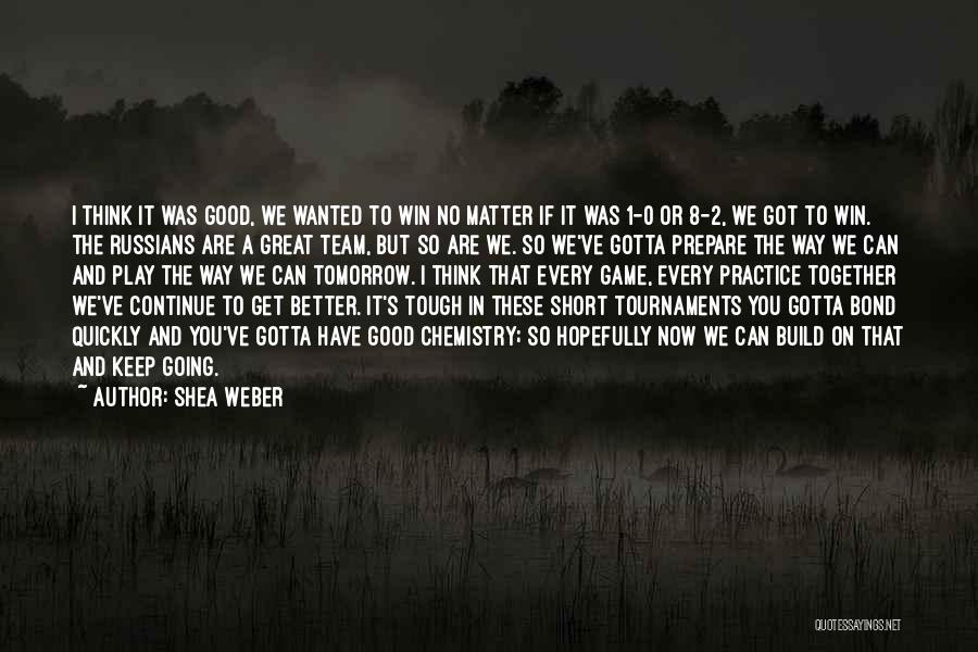 Short Winning Team Quotes By Shea Weber