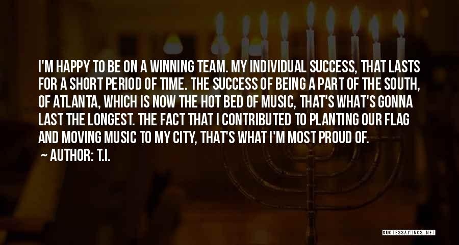 Short Winning Team Quotes By T.I.