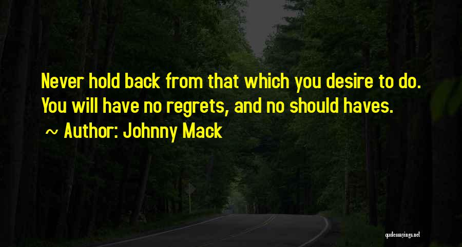 Should Haves Quotes By Johnny Mack