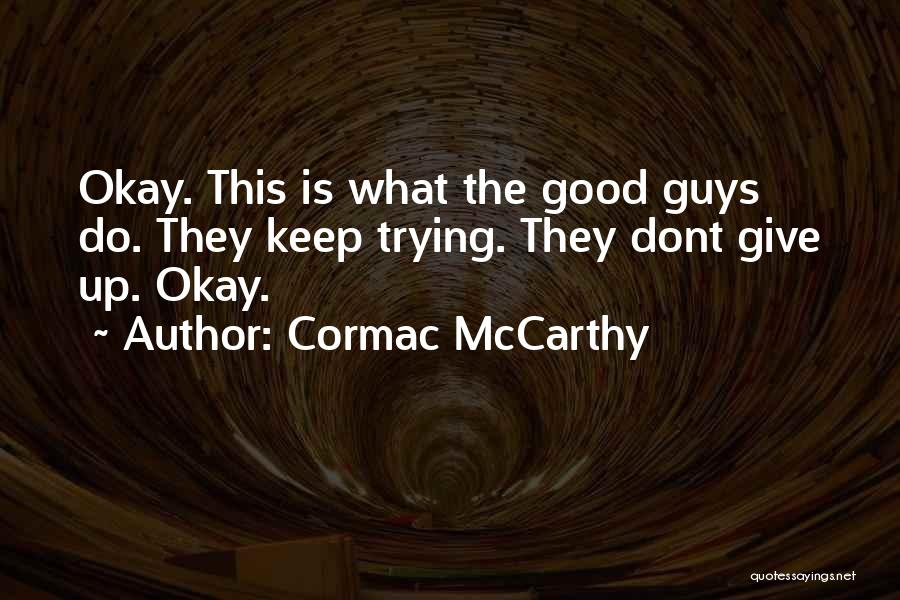 Should I Give Up Or Keep Trying Quotes By Cormac McCarthy
