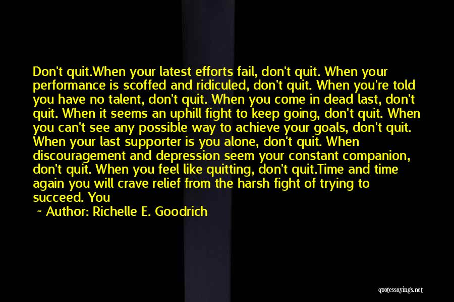 Should I Give Up Or Keep Trying Quotes By Richelle E. Goodrich