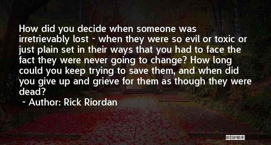 Should I Give Up Or Keep Trying Quotes By Rick Riordan