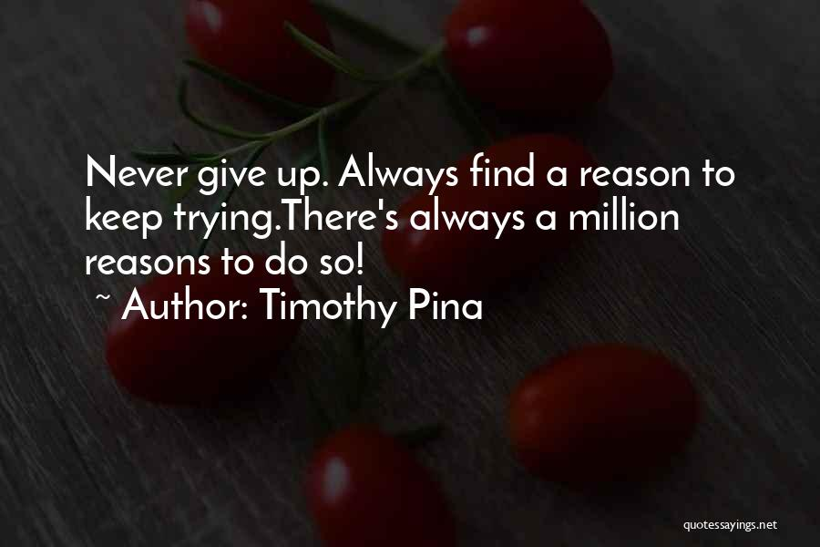 Should I Give Up Or Keep Trying Quotes By Timothy Pina