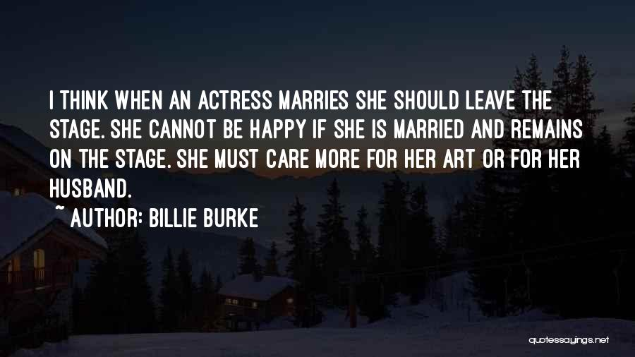 Should I Leave Quotes By Billie Burke