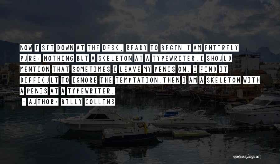Should I Leave Quotes By Billy Collins