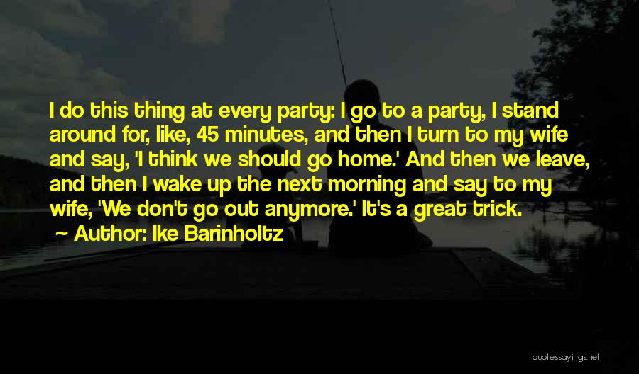 Should I Leave Quotes By Ike Barinholtz