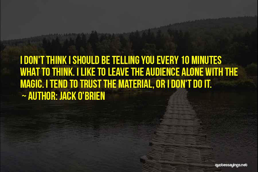 Should I Leave Quotes By Jack O'Brien