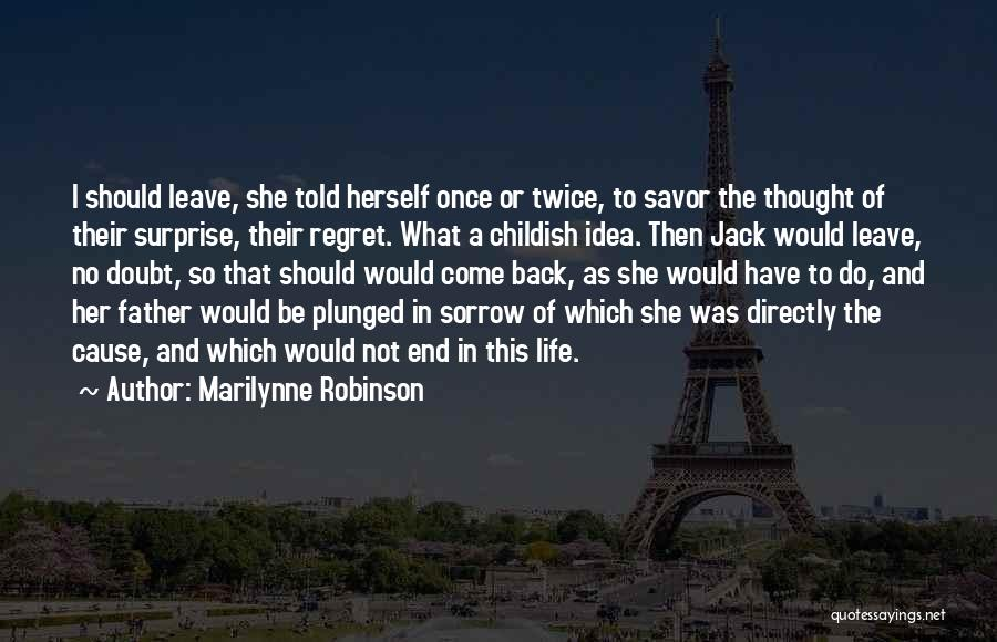 Should I Leave Quotes By Marilynne Robinson