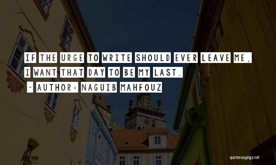 Should I Leave Quotes By Naguib Mahfouz