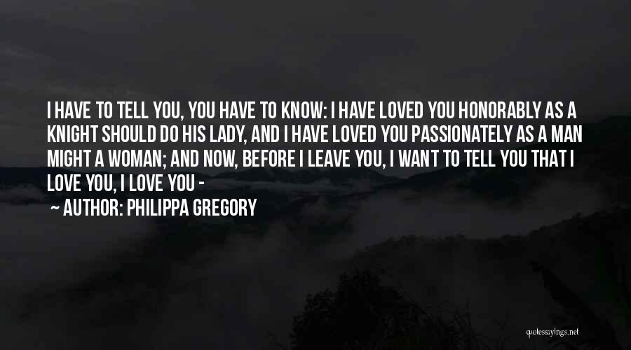 Should I Leave Quotes By Philippa Gregory