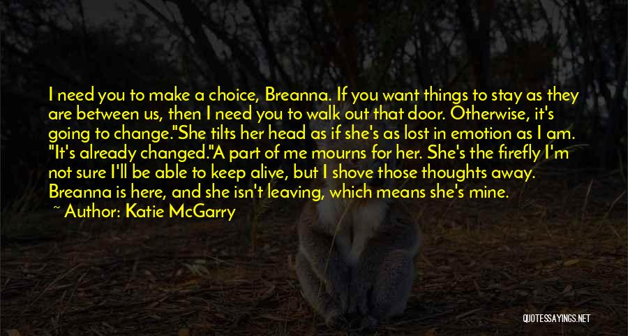 Should I Walk Away Or Stay Quotes By Katie McGarry
