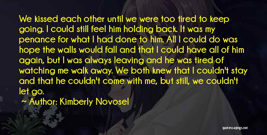 Should I Walk Away Or Stay Quotes By Kimberly Novosel