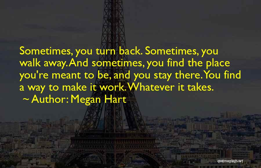 Should I Walk Away Or Stay Quotes By Megan Hart