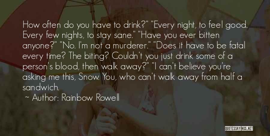 Should I Walk Away Or Stay Quotes By Rainbow Rowell