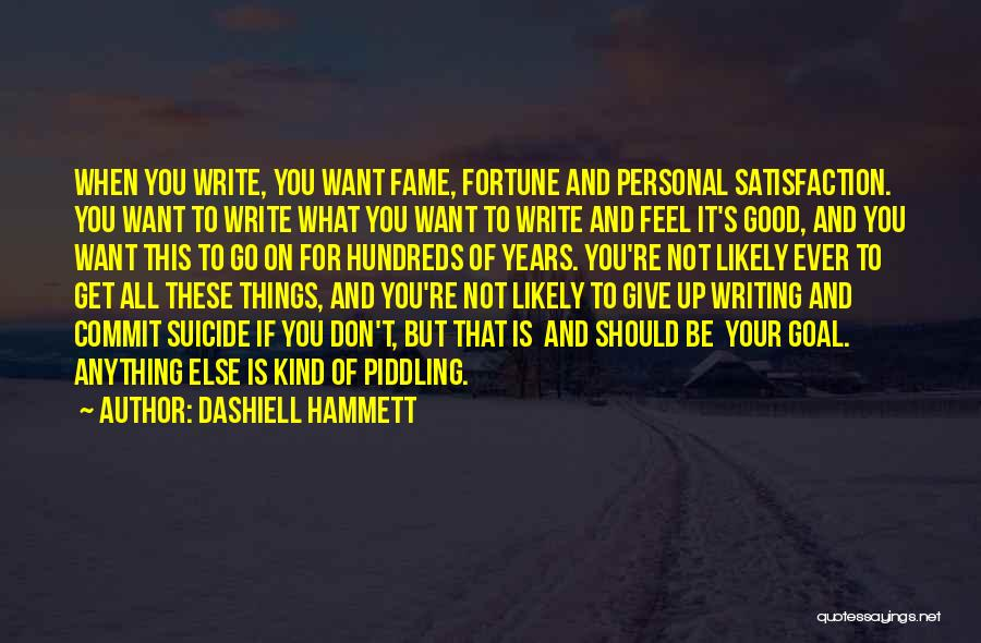 Should Not Give Up Quotes By Dashiell Hammett