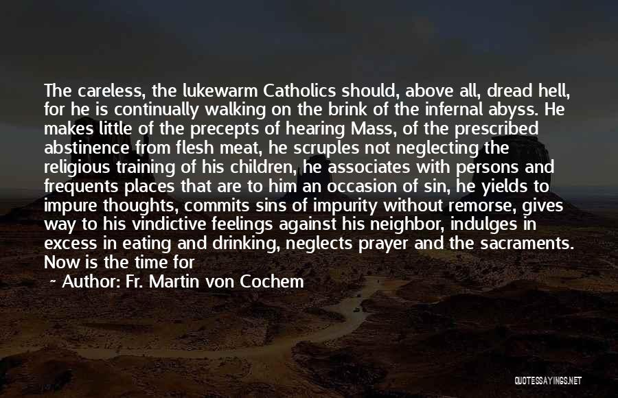 Should Not Give Up Quotes By Fr. Martin Von Cochem