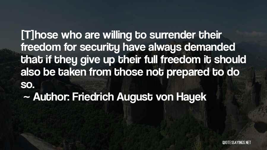 Should Not Give Up Quotes By Friedrich August Von Hayek