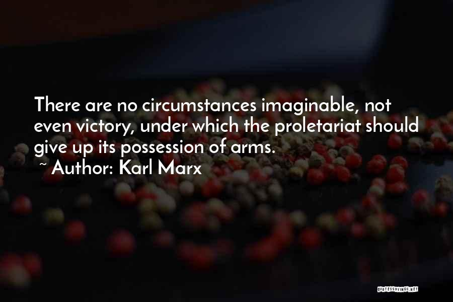 Should Not Give Up Quotes By Karl Marx