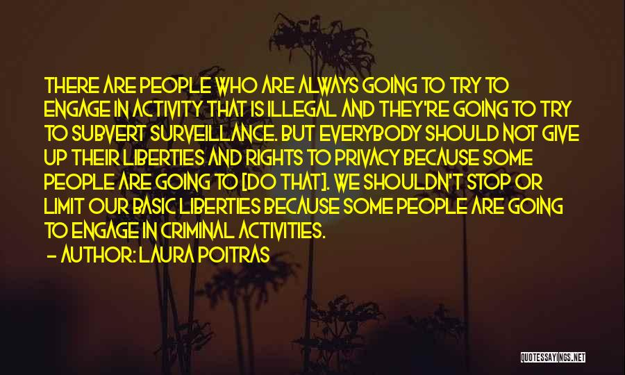 Should Not Give Up Quotes By Laura Poitras