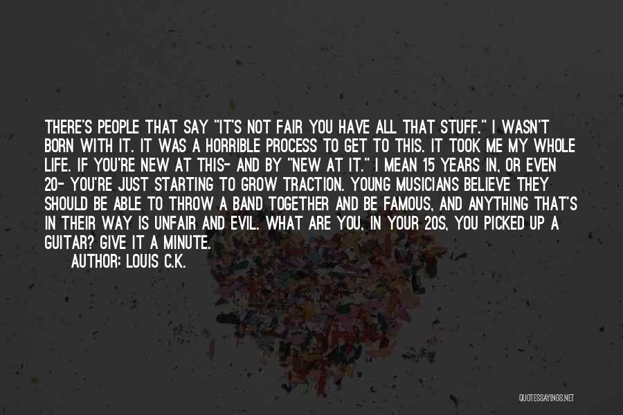 Should Not Give Up Quotes By Louis C.K.