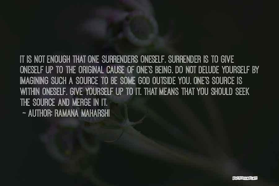 Should Not Give Up Quotes By Ramana Maharshi