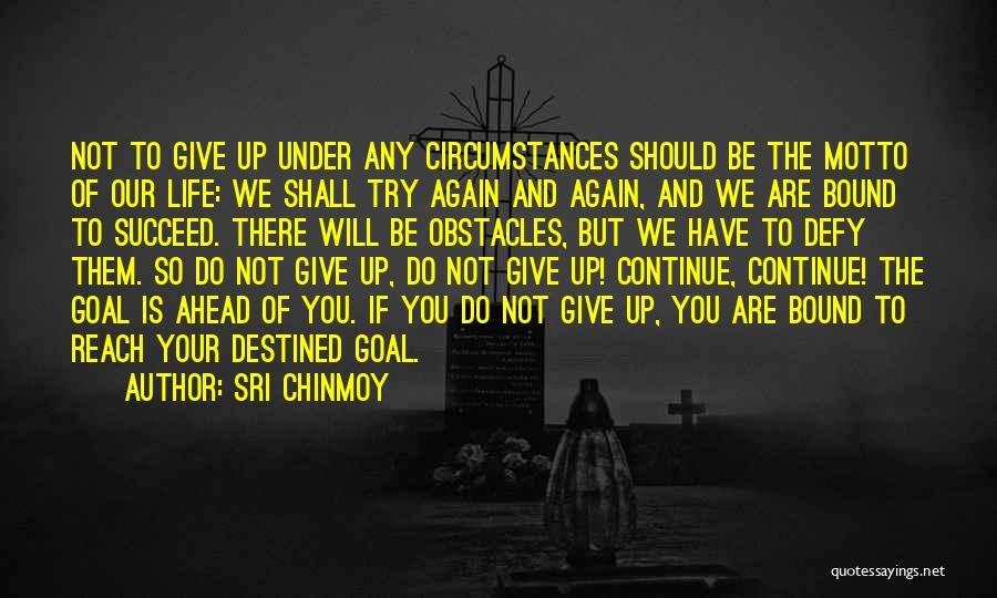 Should Not Give Up Quotes By Sri Chinmoy