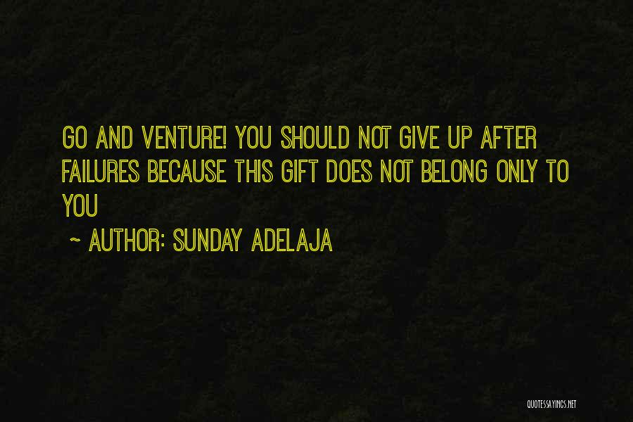 Should Not Give Up Quotes By Sunday Adelaja