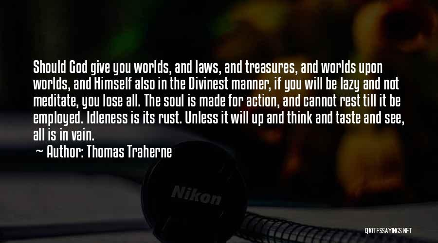 Should Not Give Up Quotes By Thomas Traherne