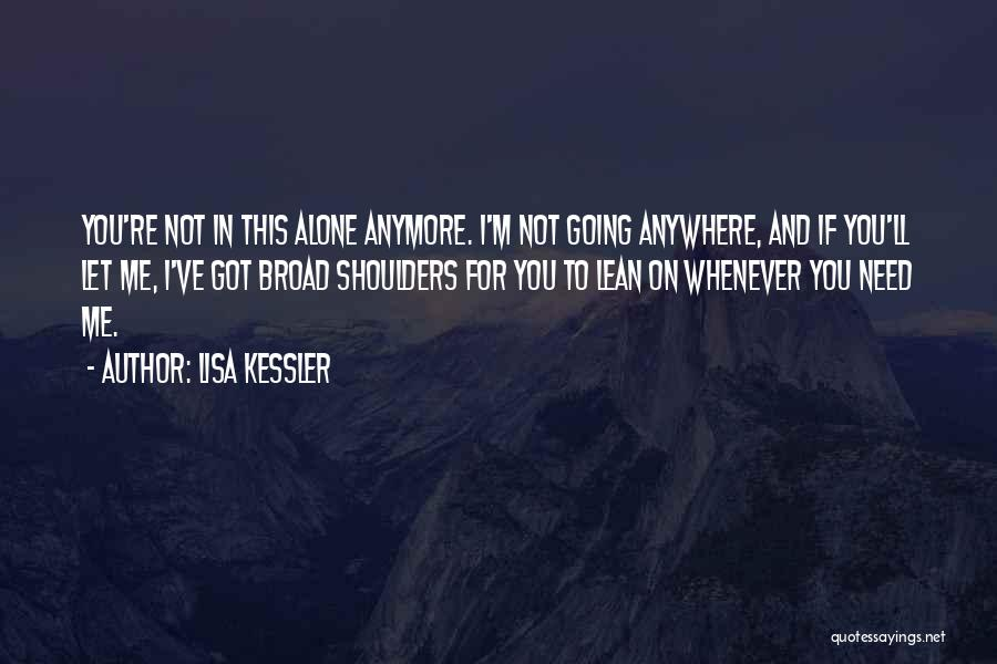 Shoulders To Lean On Quotes By Lisa Kessler