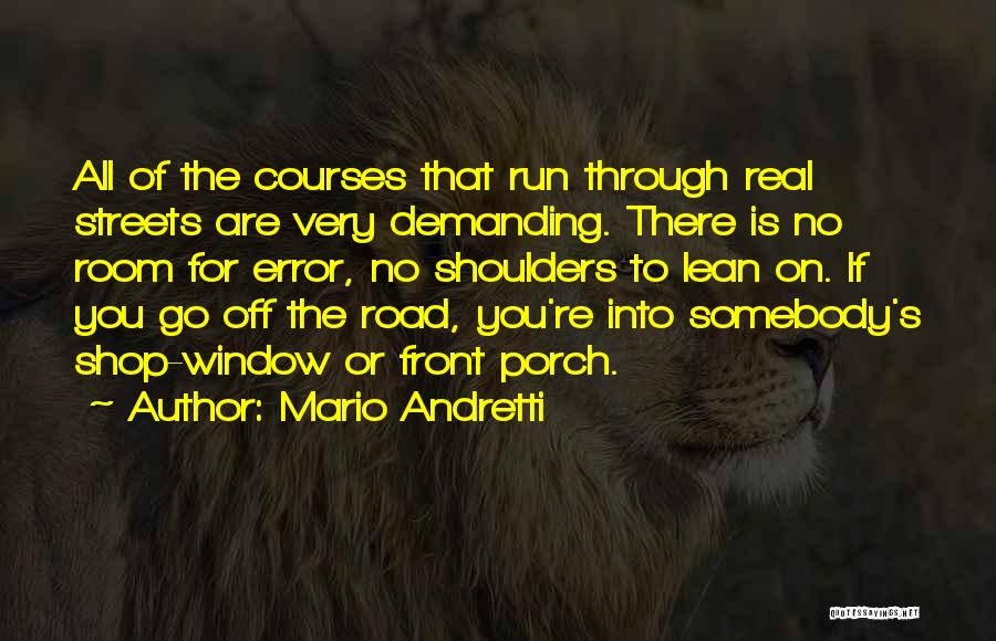 Shoulders To Lean On Quotes By Mario Andretti