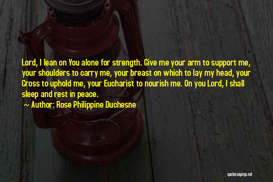 Shoulders To Lean On Quotes By Rose Philippine Duchesne