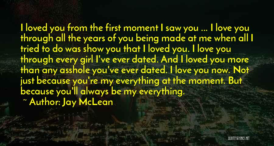Show A Girl You Love Her Quotes By Jay McLean