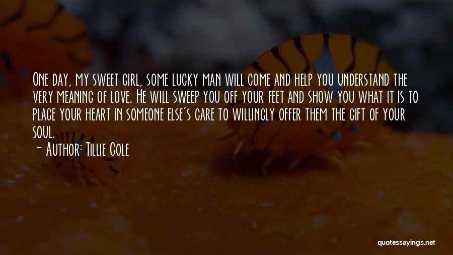 Show A Girl You Love Her Quotes By Tillie Cole