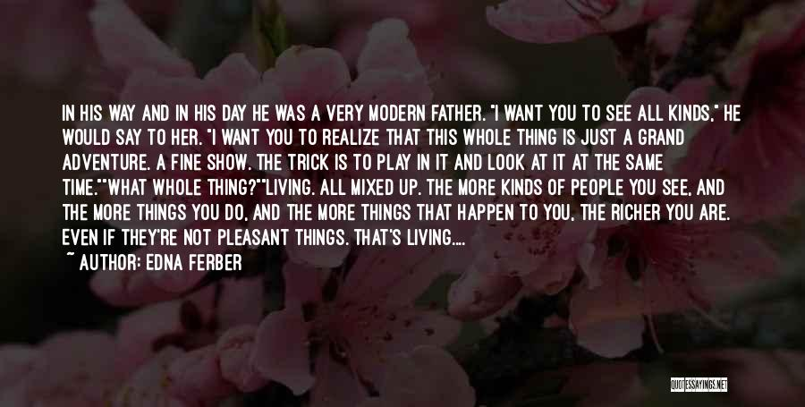 Show Her You Want Her Quotes By Edna Ferber