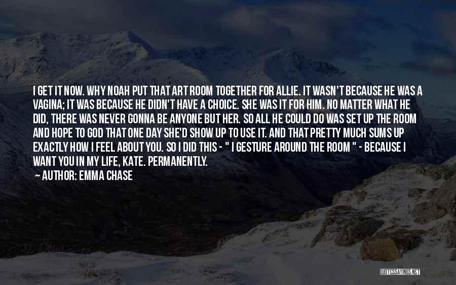 Show Her You Want Her Quotes By Emma Chase