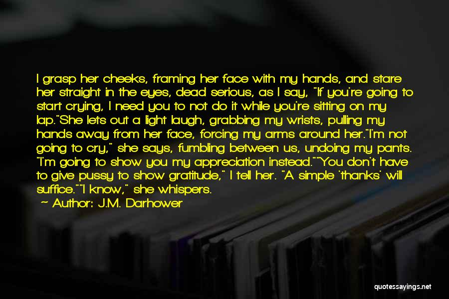 Show Her You Want Her Quotes By J.M. Darhower