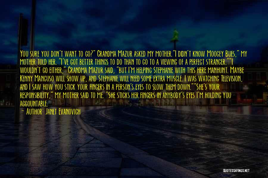 Show Her You Want Her Quotes By Janet Evanovich