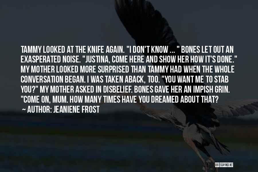 Show Her You Want Her Quotes By Jeaniene Frost