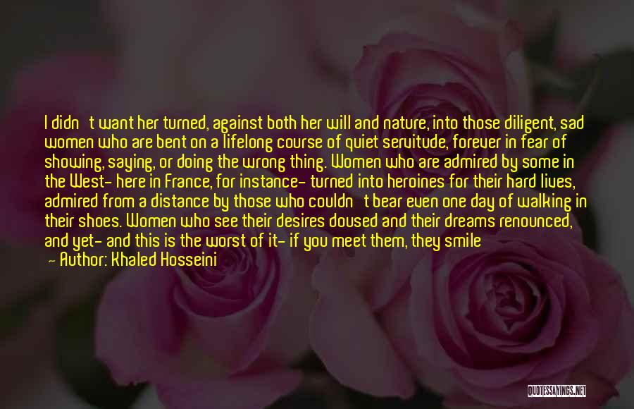 Show Her You Want Her Quotes By Khaled Hosseini