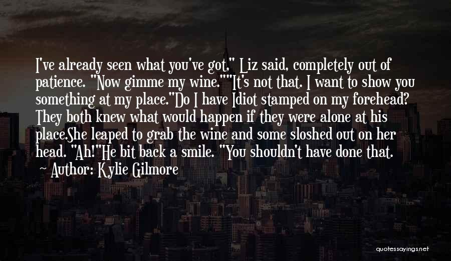 Show Her You Want Her Quotes By Kylie Gilmore