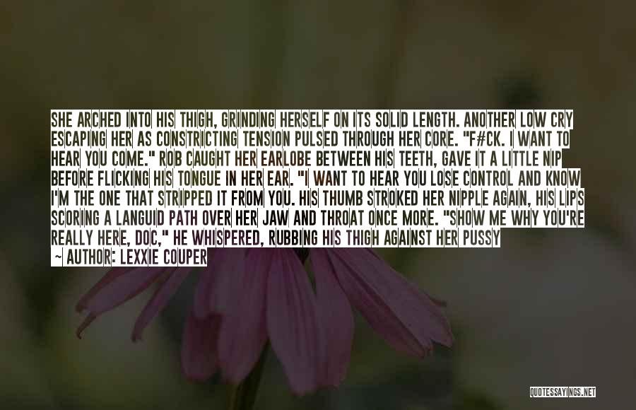 Show Her You Want Her Quotes By Lexxie Couper