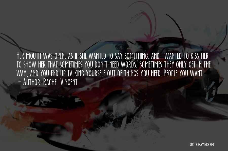 Show Her You Want Her Quotes By Rachel Vincent