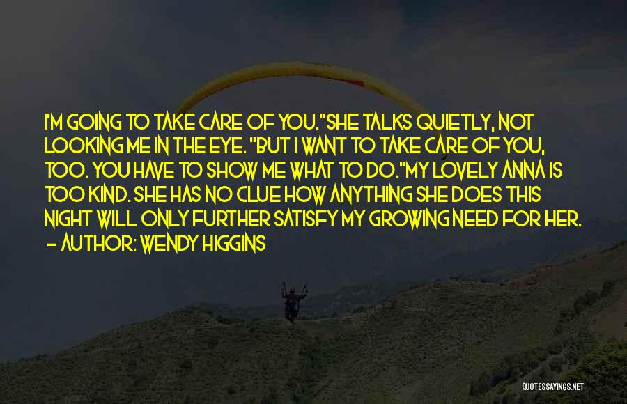 Show Her You Want Her Quotes By Wendy Higgins