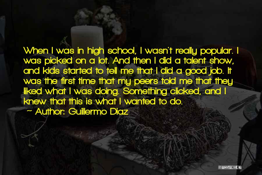 Show Me A Good Time Quotes By Guillermo Diaz