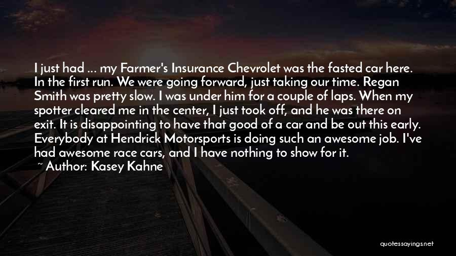 Show Me A Good Time Quotes By Kasey Kahne