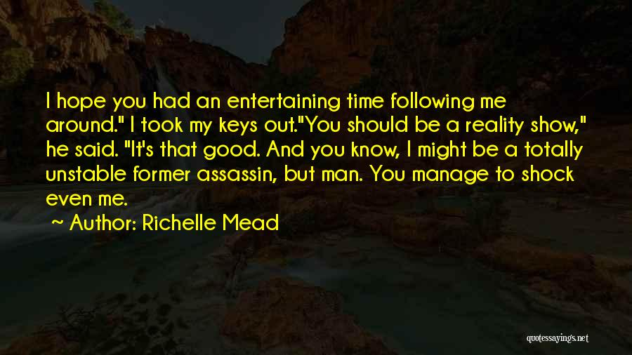 Show Me A Good Time Quotes By Richelle Mead