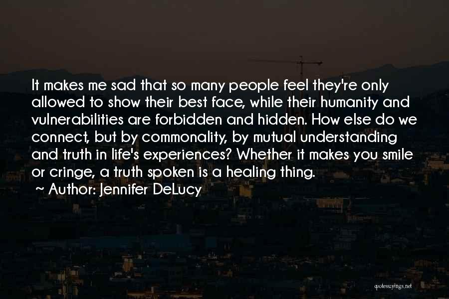 Show Me How You Feel Quotes By Jennifer DeLucy