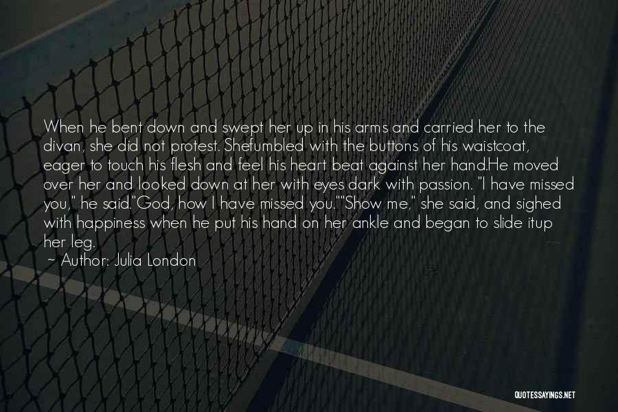 Show Me How You Feel Quotes By Julia London
