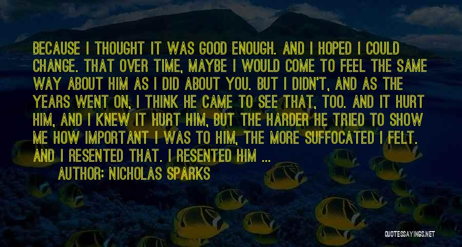 Show Me How You Feel Quotes By Nicholas Sparks