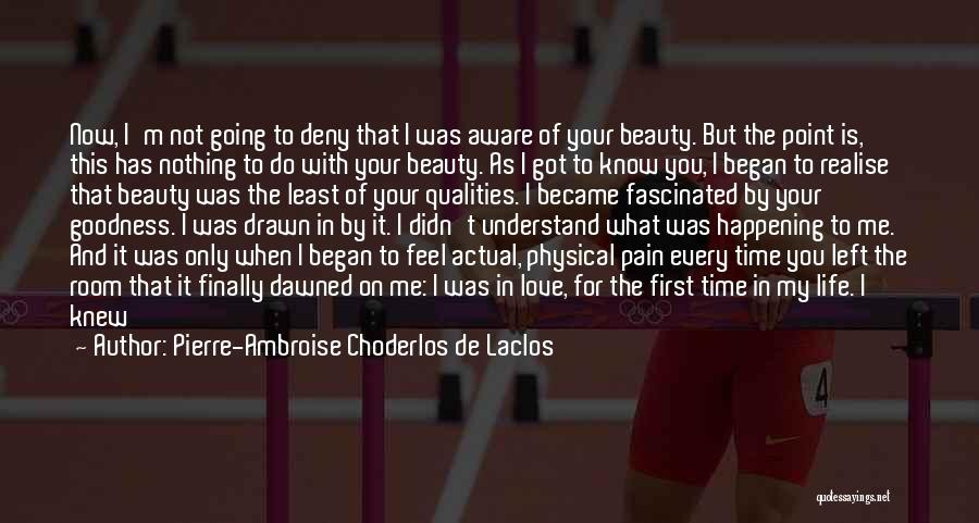 Show Me How You Feel Quotes By Pierre-Ambroise Choderlos De Laclos
